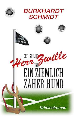 Bog, paperback Der Stille Herr Zwille Und Ein Ziemlich Zaher Hund af Burkhardt Schmidt