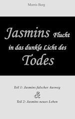 Jasmins Flucht in Das Dunkle Licht Des Todes af Morris Berg