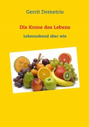 Bog, paperback Die Krone Des Lebens af Gerrit Demetrio