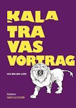 Kalatravas Vortrag - Ich Bin Ein Lion