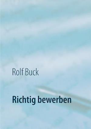 Bog, paperback Richtig Bewerben af Rolf Buck