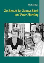 Zu Besuch Bei Zsuzsa Bank Und Peter Hartling