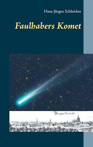 Faulhabers Komet