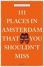 111 Places in Amsterdam That You Shouldn't Miss af Thomas Fuchs