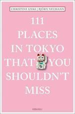 111 Places in Tokyo That You Shouldn't Miss (111 PlacesShops)