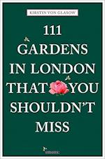 111 Gardens in London That You Shouldn't Miss (111 Places)