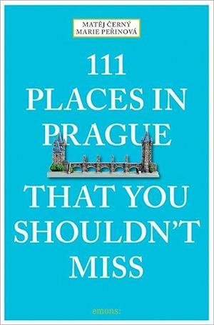 111 Places in Prague That You Shouldn't Miss