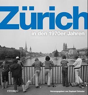 Zürich in den 1970er Jahren