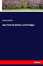 Jean Paul ALS Dichter Und Prediger af Eduard Kauffer