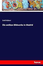 Die Antiken Bildwerke in Madrid af Emil Hubner