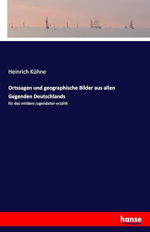 Ortssagen Und Geographische Bilder Aus Allen Gegenden Deutschlands