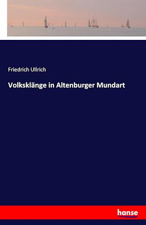Volksklange in Altenburger Mundart