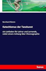 Katechismus Der Tanzkunst af Bernhard Klemm