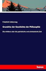 Grundriss Der Geschichte Der Philosophie af Friedrich Ueberweg