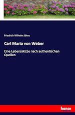 Carl Maria Von Weber af Friedrich Wilhelm Jahns
