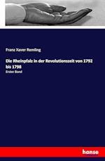 Die Rheinpfalz in Der Revolutionszeit Von 1792 Bis 1798 af Franz Xaver Remling