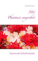 Mit Phantasie Angeruhrt af Almuth Germann