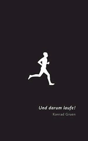Bog, paperback Und Darum Laufe! af Konrad Gruen