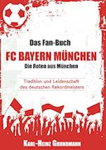 Das Fan-Buch FC Bayern Munchen - Die Roten Aus Munchen