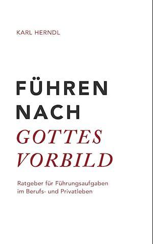 Bog, paperback Fuhren Nach Gottes Vorbild af Karl Herndl
