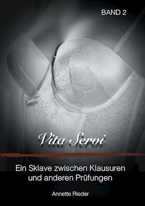 Bog, paperback Vita Servi - Ein Sklave Zwischen Klausuren Und Anderen Prufungen af Annette Rieder