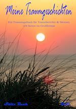 Meine Traumgeschichten - Traumtagebuch Fur Traumberichte Zum Schreiben Und Malen