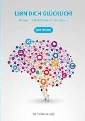 Bog, paperback Lern Dich Glucklich! af Dr Thomas Schutz