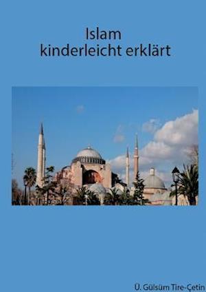 Bog, paperback Islam Kinderleicht Erklart af Gulsum Tire