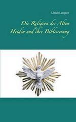 Die Religion Der Alten Heiden Und Ihre Biblisierung af Ulrich Langner