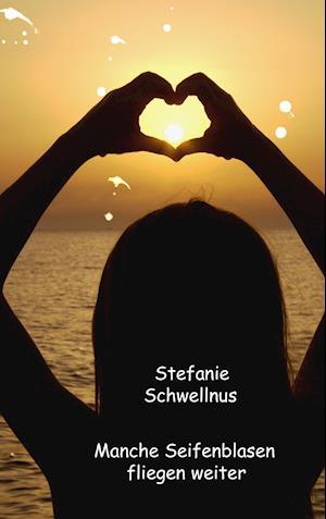 Bog, paperback Manche Seifenblasen Fliegen Weiter af Stefanie Schwellnus