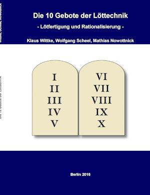 Bog, paperback Die 10 Gebote Der Lottechnik af Mathias Nowottnick, Klaus Wittke, Wolfgang Scheel