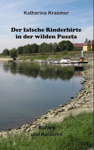 Bog, paperback Der Falsche Rinderhirte in Der Wilden Puszta af Katharina Kraemer