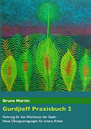 Bog, paperback Gurdjieff Praxisbuch 2 af Bruno Martin