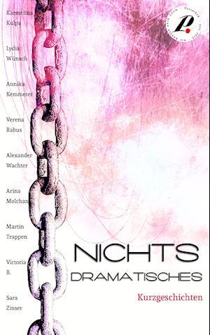 Bog, paperback Nichts Dramatisches af Karmelina Kulpa, Annika Kemmeter, Lydia Wunsch