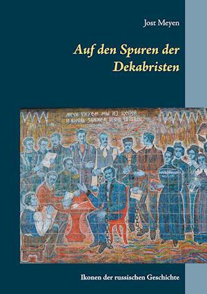 Bog, paperback Auf Den Spuren Der Dekabristen af Jost Meyen
