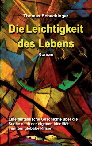 Bog, paperback Die Leichtigkeit Des Lebens af Thomas Schachinger