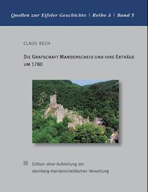Bog, paperback Die Grafschaft Manderscheid Und Ihre Ert Rage Um 1780 af Claus Rech