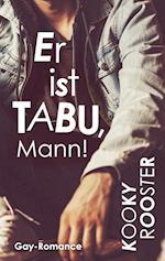 Er Ist Tabu, Mann! af Kooky Rooster