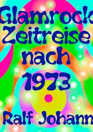 Glamrock Zeitreise Nach 1973