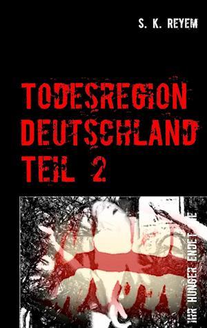 Bog, paperback Todesregion Deutschland 2 af S. K. Reyem