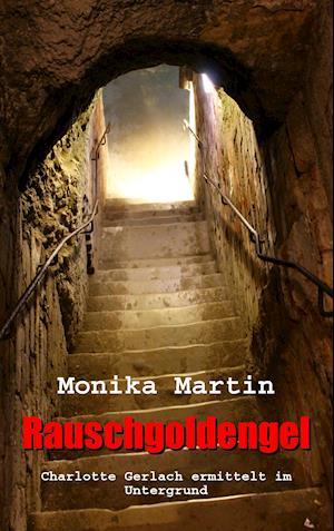 Bog, paperback Rauschgoldengel af Monika Martin