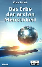 Das Erbe Der Ersten Menschheit af Klaus Seibel