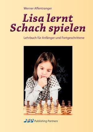 Bog, paperback Lisa Lernt Schach Spielen af Werner Affentranger