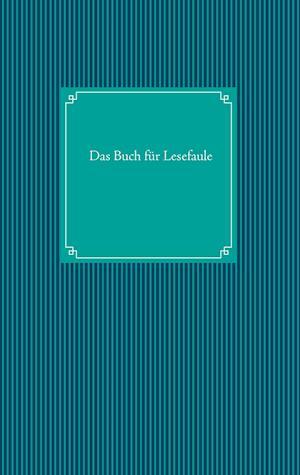 Bog, paperback Das Buch Fur Lesefaule af Hildegunde Mausespeck