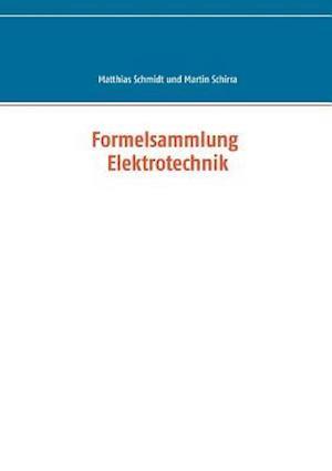Bog, paperback Formelsammlung Elektrotechnik af Matthias Schmidt, Martin Schirra