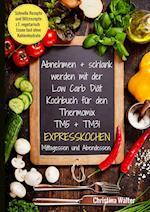 Abnehmen + Schlank Werden Mit Der Low Carb Diat. Kochbuch Fur Den Thermomix Tm5 + Tm31. Expresskochen Mittagessen Und Abendessen. Schnelle Rezepte Und