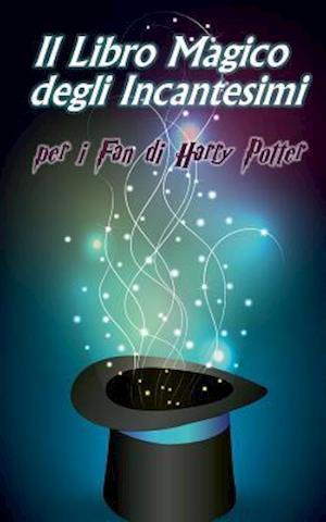 Bog, paperback Il Libro Magico Degli Incantesimi af Daniel Boger