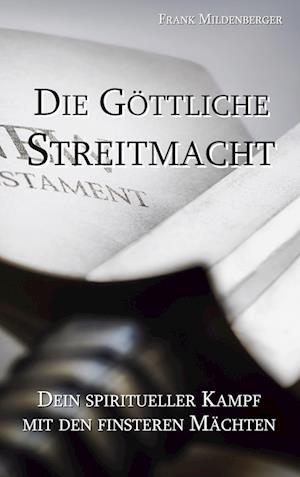 Bog, paperback Die Gottliche Streitmacht af Frank Mildenberger