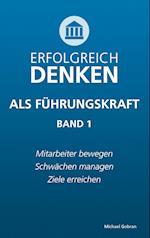 Erfolgreich Denken ALS Fuhrungskraft (Band 1)