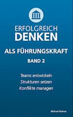 Erfolgreich Denken ALS Fuhrungskraft (Band 2)